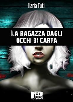 Ilaria Tuti - La ragazza dagli occhi di carta (2015)