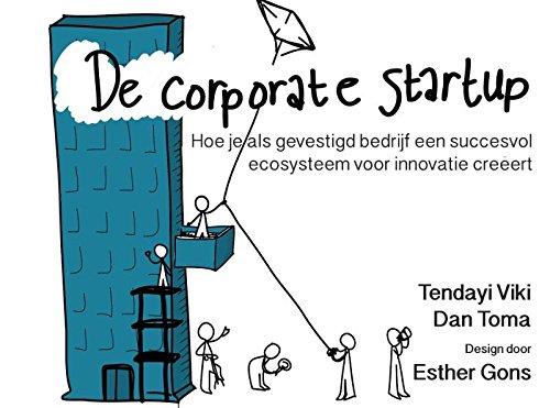 the-corporate-startup-nl-editie-hoe-ondernemingen-succesvolle-innovatie-ecosystemen-kunnen-ontwikkel