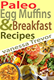 Paleo Egg Muffins & Breakfast Recipes (English Edition)