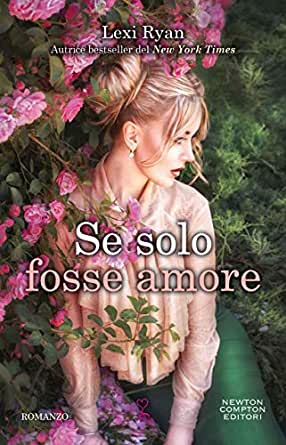 Se solo fosse amore eBook: Ryan, Lexi: Amazon.it: Kindle Store