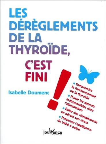 Les dérèglements de la Thyroide, c'est fini !