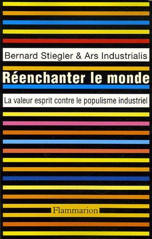 Réenchanter le monde : La valeur esprit contre le populisme industriel