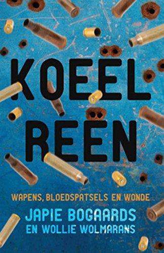 Koeelreen (Afrikaans Edition) por Japie Bogaards en Wollie Wolmarans