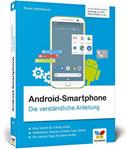 Android-Smartphone: Die verständliche Anleitung für alle  Android-Smartphones: Samsung, Huawei, Sony, HTC, LG, Motorola u  v  m   Geeignet ab Android 6