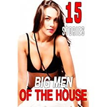 Big Men of the House...15 Stories of Explicit Encounters (English Edition)