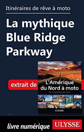 Descargar Libro Itinéraires de rêve à moto - La mythique Blue Ridge Parkway de Collectif