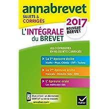 Annales Annabrevet 2017 L'intégrale du nouveau brevet 3e : sujets, corrigés & conseils de méthode (Annabrevet Corrigés)