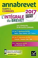 Annales Annabrevet 2017 L'intégrale du nouveau brevet 3e: sujets, corrigés & conseils de méthode