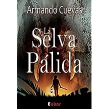 LA SELVA PÁLIDA: Todas las teorías de la conspiración son cuentos inventados por paranoicos. ¿O no? (Spanish Edition)