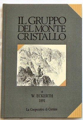 Il gruppo del Monte Cristallo. Traduzione di Paola Berti De Nat; revisione e note di Camillo Berti.