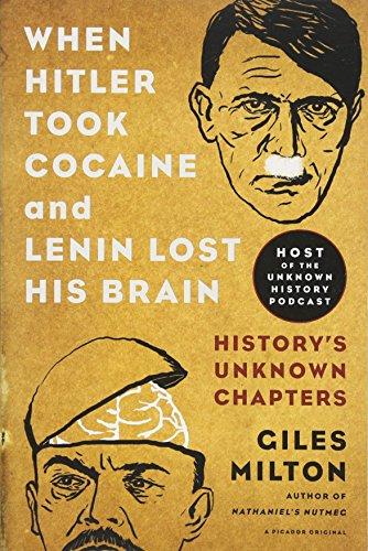When Hitler Took Cocaine And Lenin Lost His Brain por Giles Milton