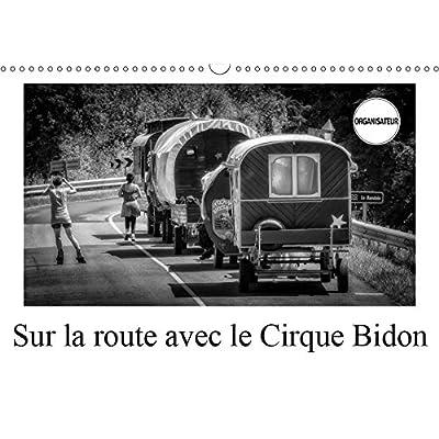 Sur la route avec le Cirque Bidon 2019: Un resume de scenes de vie du Cirque Bidon