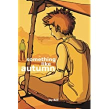 Something Like Autumn (Volume 3) by Jay Bell (2013-05-27)