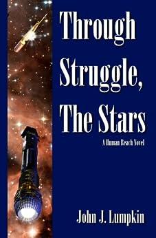 Through Struggle, the Stars (The Human Reach Book 1) by [Lumpkin, John]