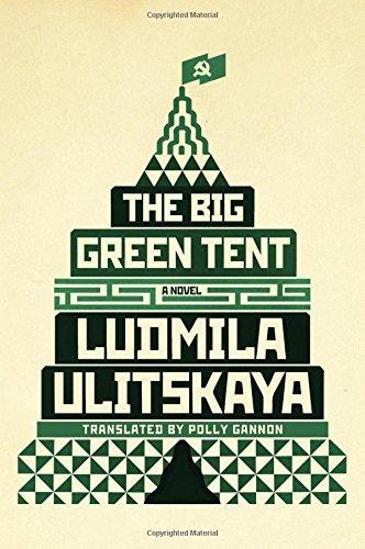 The Big Green Tent: A Novel by Ludmila Ulitskaya (2015-11-10)