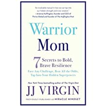 Warrior Mom: 7 Secrets to Bold, Brave Resilience