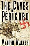 The Caves of Perigord: A Novel (English Edition)