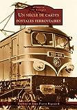 Cartes postales ferroviaires (Un siècle de)