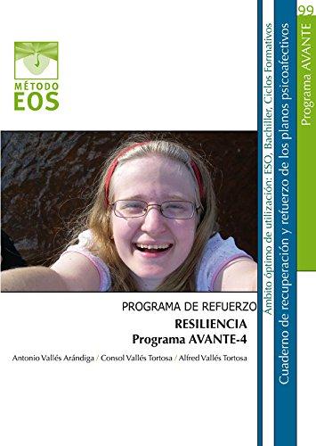 Programa De Refuerzo. Resiliencia. Programa Avante-4 (Método EOS) por Antonio Vallés Arándiga