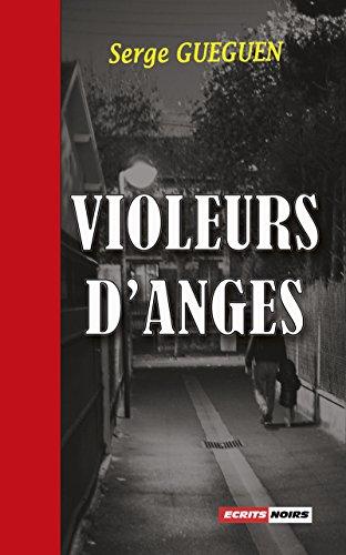 Violeurs d'anges: Un thriller au suspense saisissant !