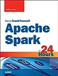 Apache Spark in 24 Hours, Sams Teach...
