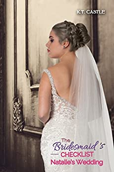 Natalie's Wedding: The Bridesmaid's Checklist (BCL Book 3) by [Castle, K.T.]
