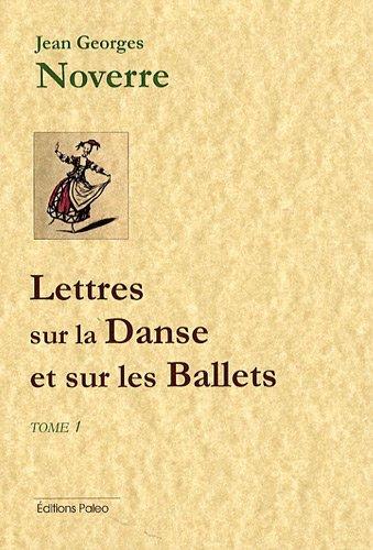Lettres sur la Danse et sur les Ballets : Tome 1, Lettres 1 à 9