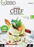 Nuovo chef. Masterlab. Settore cucina. Vol. unico. Per gli Ist. tecnici e professionali. Con e-book. Con espansione online. Con libro: Ricettario