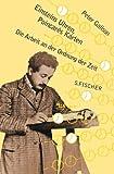 Einsteins Uhren und Poincarés Karten: Die Arbeit an der Ordnung der Zeit - Peter Galison