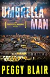 Front cover for the book Umbrella Man by Peggy Blair