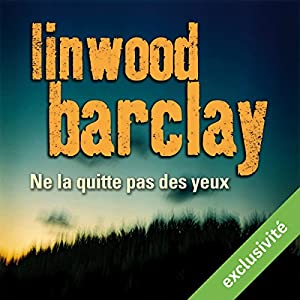 [EBOOKS AUDIO] Linwood Barclay - Ne la quitte pas des yeux [mp3.128]