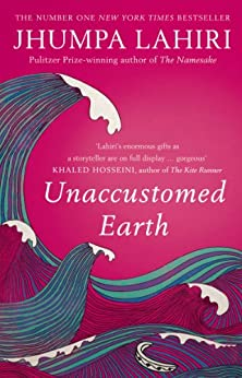 Unaccustomed Earth by [Lahiri, Jhumpa]