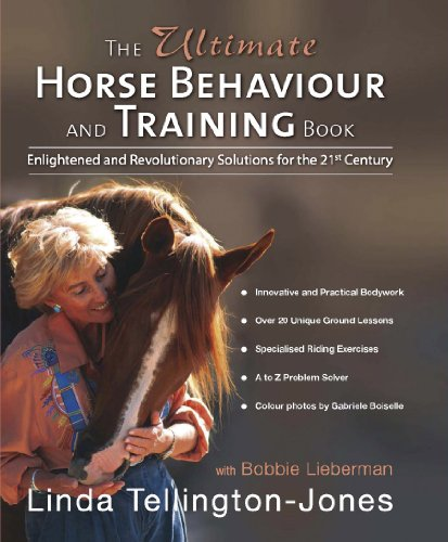 The Ultimate Horse Behaviour and Training Book: A Revolutionary and Enlightened Approach for the 21st Century por Linda Tellington-Jones