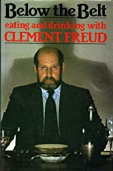 Below the Belt: Eating and Drinking with Clement Freud