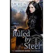 Ruled by Steel: An Urban Fantasy Novel: Volume 3 (The Ascension Series) by S M Reine (2013-10-21)
