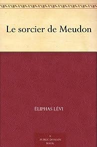 Le sorcier de Meudon par Eliphas Lévi