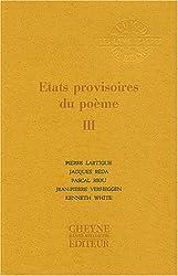Etats provisoires du poème : Tome 3