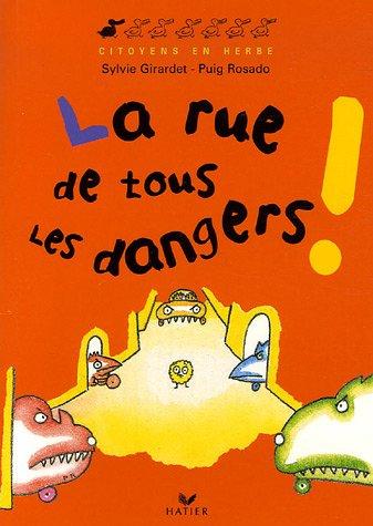 La rue de tous les dangers ! par Sylvie Girardet