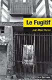 Le Fugitif: Un roman d'aventures régional
