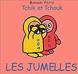 Tchik et Tchouk : Les Jumelles