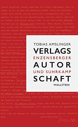 Verlagsautorschaft: Enzensberger und Suhrkamp