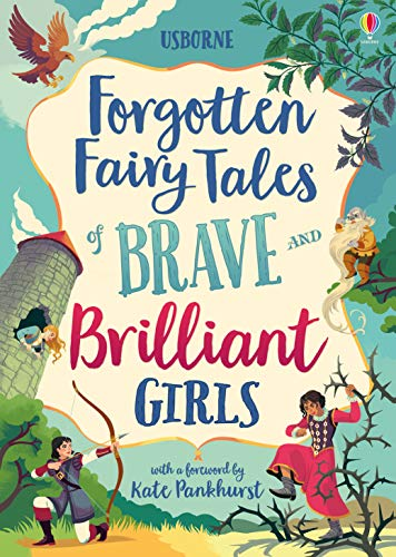 Forgotten Fairy Tales of Brave and Brilliant Girls (Illustrated Story Collections)