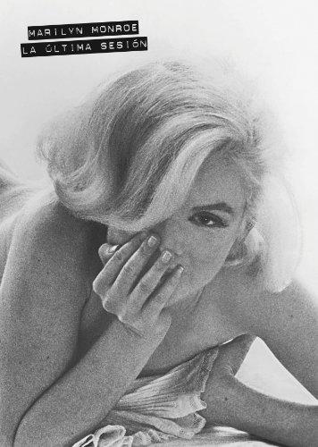 Marilyn Monroe: La última sesión (ELECTA ARTE)