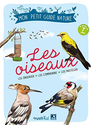Les oiseaux : Les observer, les comprendre, les protéger