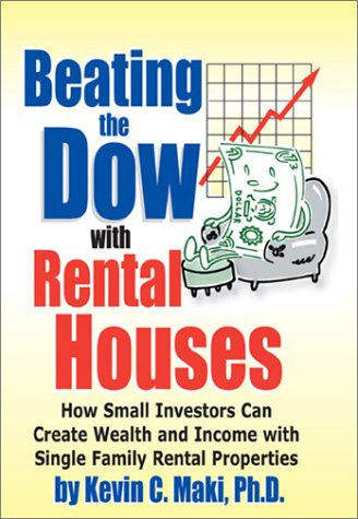 Beating the Dow with Rental Houses: How Small Investors Can Create Wealth and...