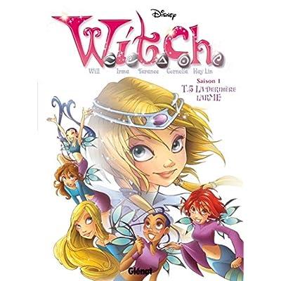 Witch - Saison 1 - Tome 05: La Dernière Larme