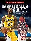 Basketball's G.O.A.T.: Michael Jordan, Lebron James, and More