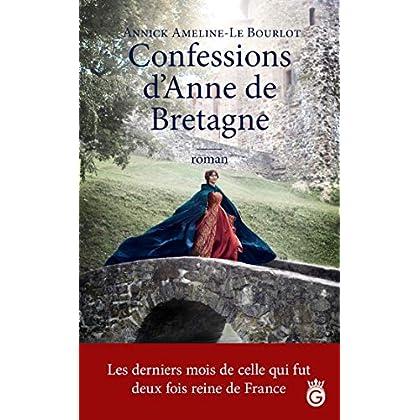 Confessions d'Anne de Bretagne (HISTORIA)