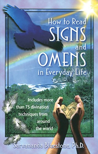 How to Read Signs and Omens in Everyday Life: Includes More Than 75 Divination Techniques from Around the World