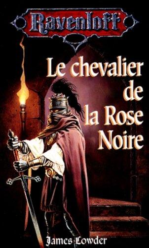 Le chevalier de la rose noire